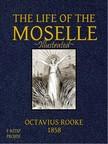T. Bolton Octavius Rooke, - Life of the Moselle [eKönyv: epub,  mobi]