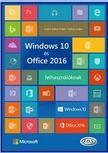 FARKAS CSABA - FODOR GÁBOR ANTAL - Windows 10 és Office 2016 felhasználóknak<!--span style='font-size:10px;'>(G)</span-->