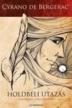 Cyrano de Bergerac - Holdbéli utazás [eKönyv: epub,  mobi]
