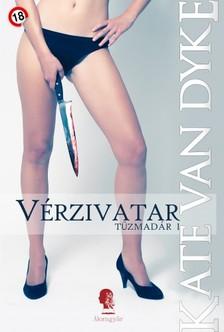Kate Van Dyke - Vérzivatar (Tűzmadár I.) [eKönyv: epub, mobi]