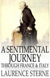 LAURENCE STERNE - A Sentimental Journey through France and Italy [eKönyv: epub,  mobi]