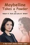 Rufa and Leila M. Willett Robert H. - Maybelline Takes a Powder [eKönyv: epub,  mobi]