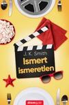 J.K. Smith - Ismert ismeretlen [eKönyv: epub, mobi]<!--span style='font-size:10px;'>(G)</span-->