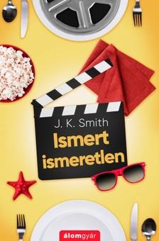 J.K. Smith - Ismert ismeretlen [eKönyv: epub, mobi]