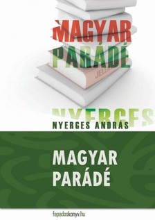 Nyerges András - Magyar parádé [eKönyv: epub, mobi]