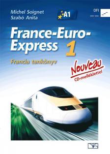 Michel Soignet - Szabó Anita - 13198/NAT FRANCE-EURO-EXPRESS 1. TK NOUVEAU + CD-MELLÉKLET