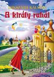 MIKSZÁTH KÁLMÁN - A király ruhái ###<!--span style='font-size:10px;'>(G)</span-->