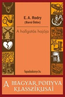 E. A. Rodry (Barsi Ödön) - A hallgatás hajója [eKönyv: epub, mobi]
