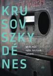 Krusovszky Dénes - Akik már nem leszünk sosem [eKönyv: epub, mobi]<!--span style='font-size:10px;'>(G)</span-->