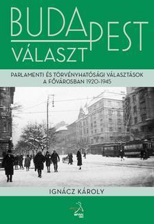 Ignácz Károly - Budapest választParlamenti és törvényhatósági választások Budapesten, 1920-1945