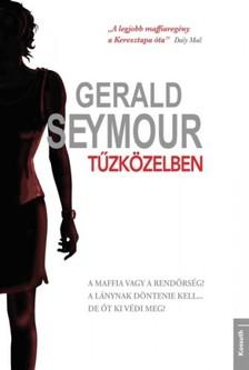 Gerald Seymour - Tűzközelben [eKönyv: epub, mobi]