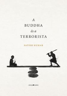 Satish Kumar - A Buddha és a terrorista