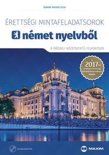 Sominé Hrebik Olga - Érettségi mintafeladatsorok német nyelvből (8 írásbeli középszintű feladatsor CD-vel) - A 2017-től érvényes érettségi követelményrendszer alapján