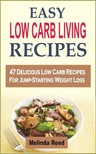 Reed Melinda - Easy Low Carb Living Recipes [eKönyv: epub,  mobi]