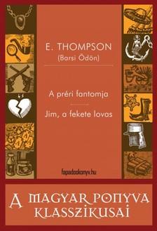 E. Thompson (Barsi Ödön) - A préri fantomja - Jim, a fekete lovas [eKönyv: epub, mobi]