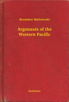 Malinowski Bronis³aw - Argonauts of the Western Pacific [eKönyv: epub, mobi]