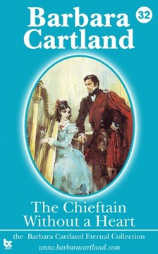 Barbara Cartland - The Chieftain Without a Heart [eKönyv: epub, mobi]