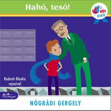 Nógrádi Gergely - Hahó, tesó! - A hős olvasó sorozat