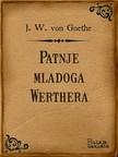 Milutin Cihlar Nehajev Johann Wolfgang von Goethe, - Patnje mladoga Werthera [eKönyv: epub, mobi]