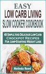 Reed Melinda - Easy Low Carb Living Slow Cooker Cookbook [eKönyv: epub,  mobi]