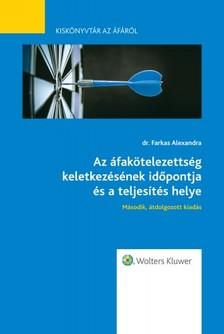 dr. Farkas Alexandra - Az áfakötelezettség keletkezésének időpontja és a teljesítés helye [eKönyv: epub, mobi]