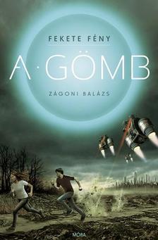 Zágoni Balázs - Fekete fény 1. - A Gömb