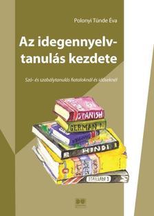 Polonyi Tünde Éva - AZ IDEGENNYELV-TANULÁS KEZDETESzó- és szabálytanulás fiataloknál és időseknél