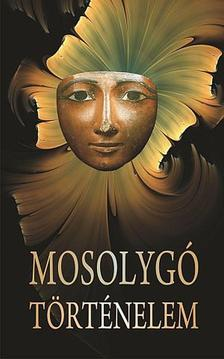 Több szerzős anekdotagyűjtemény, szerk. Vágó Gy. Zsuzsanna - MOSOLYGÓ TÖRTÉNELEM * Hangulatos történetek híres emberekről