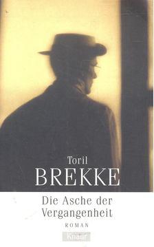 BREKKE, TORIL - Die Asche der Vergangenheit [antikvár]
