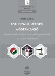 Bartha Ákos - Populizmus, népiség, modernizáció
