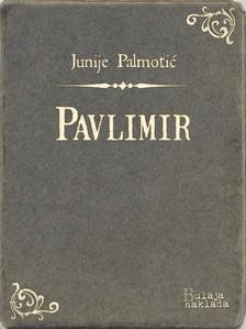 Palmotiæ Junije - Pavlimir [eKönyv: epub, mobi]