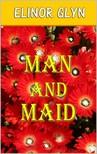 Glyn, Elinor - Man and Maid [eKönyv: epub, mobi]