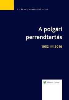 Dr. Wopera Zsuzsa Dr. Tóth Barbara, - A polgári perrendtartás (1952-2016) [eKönyv: epub, mobi]
