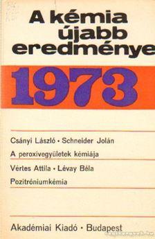 Csákvári Béla - A kémia újabb eredményei 1973. 14. kötet [antikvár]