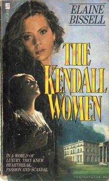 Bissel, Elaine - The Kendall Women [antikvár]