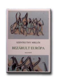Szentkuthy Miklós - BEZÁRULT EURÓPA