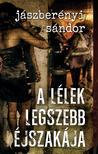 Jászberényi Sándor - A lélek legszebb éjszakája<!--span style='font-size:10px;'>(G)</span-->