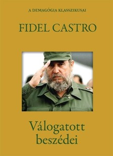 Castro, Fidel - Fidel Castro válogatott beszédei [eKönyv: epub, mobi]