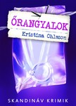 Kristina Ohlsson - Őrangyalok [eKönyv: epub, mobi]<!--span style='font-size:10px;'>(G)</span-->