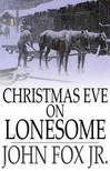 Jr. John Fox, - Christmas Eve on Lonesome [eKönyv: epub,  mobi]