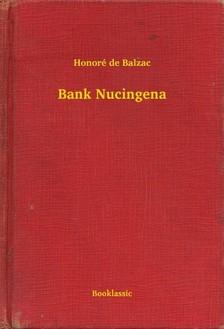 Honoré de Balzac - Bank Nucingena [eKönyv: epub, mobi]