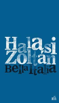 HALASI ZOLTÁN - Bella Italia