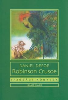 Defoe, Daniel - ROBINSON CRUSOE - IFJÚSÁGI KÖNYVEK