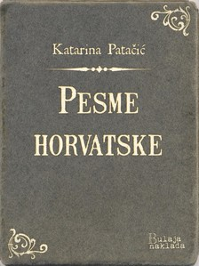 Pataèiæ Katarina - Pesme horvatske [eKönyv: epub, mobi]