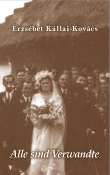 Kállai - Kovács Erzsébet - Alle sind Verwandte