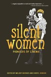 Melody Bridges Cheryl Robson, - Silent Women - Pioneers of Cinema [eKönyv: epub,  mobi]