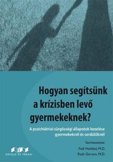 - Hogyan segítsünk a krízisben levő gyermeknek?