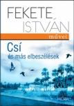 Fekete István - CSÍ ÉS MÁS ELBESZÉLÉSEK<!--span style='font-size:10px;'>(G)</span-->