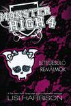 Lisi Harrison - BETELJESÜLŐ RÉMÁLMOK - MONSTER HIGH 4.<!--span style='font-size:10px;'>(G)</span-->