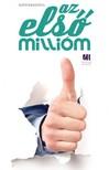 Máté Krisztina - Az első millióm [eKönyv: epub, mobi]<!--span style='font-size:10px;'>(G)</span-->